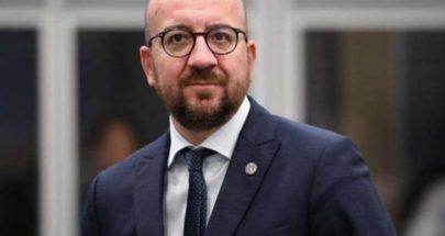 رئيس المجلس الاوروبي: سيتم بحث امكانية ارسال مساعدات اضافية للبنان image
