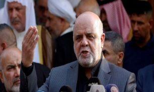 سفير إيران يدعو مواطنيه إلى عدم ارتياد الحدود مع العراق image